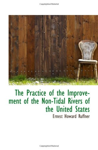 9781103530410: The Practice of the Improvement of the Non-Tidal Rivers of the United States
