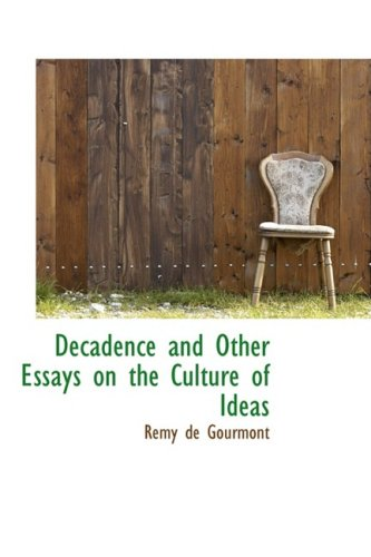 9781103531868: Decadence and Other Essays on the Culture of Ideas