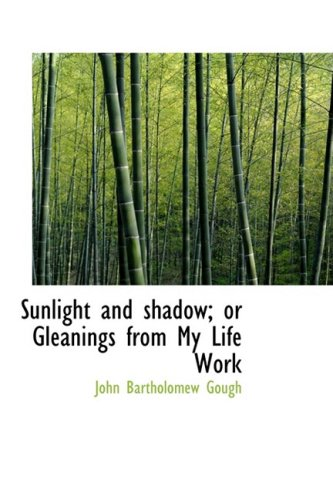 9781103532537: Sunlight and shadow; or Gleanings from My Life Work