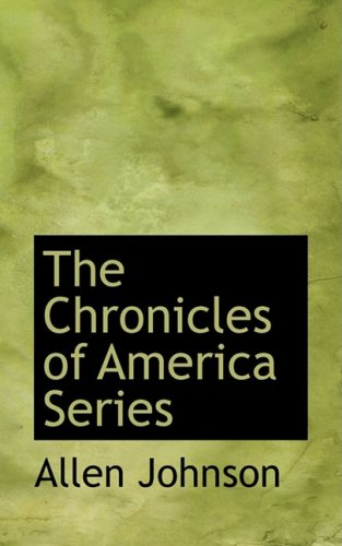 9781103535736: The Chronicles of America Series