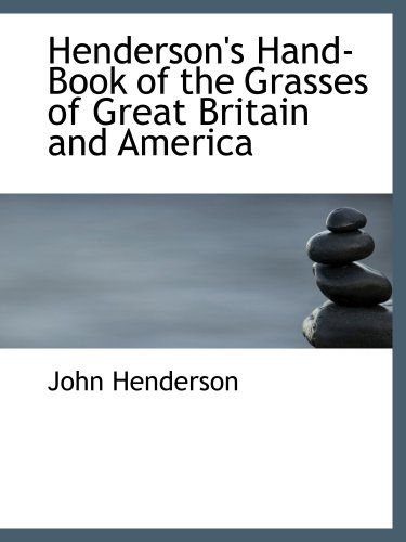 9781103536139: Henderson's Hand-Book of the Grasses of Great Britain and America