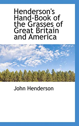 9781103536207: Henderson's Hand-Book of the Grasses of Great Britain and America