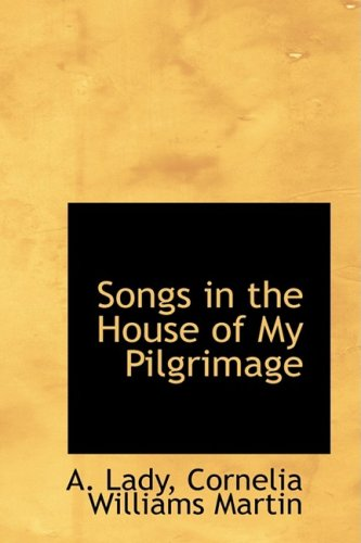 9781103537082: Songs in the House of My Pilgrimage