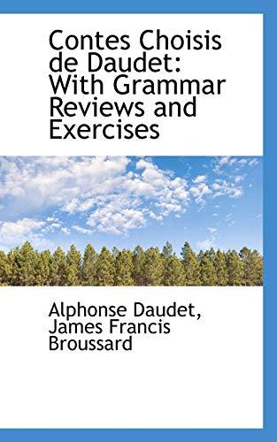Contes Choisis de Daudet : With Grammar: Daudet, Alphonse