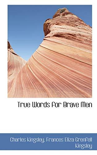 9781103542574: True Words for Brave Men
