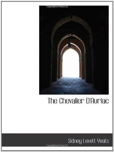 9781103553457: The Chevalier D'Auriac