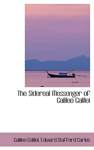 9781103555550: The Sidereal Messenger of Galileo Galilei