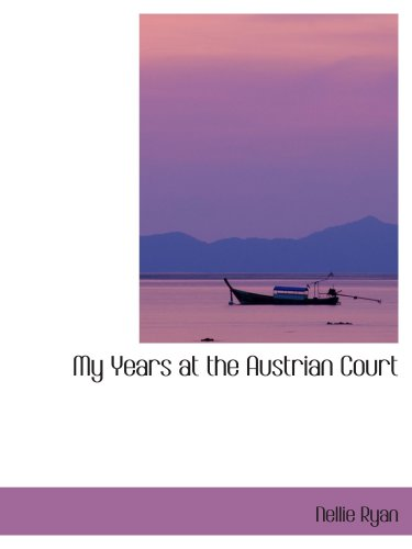 9781103557851: My Years at the Austrian Court