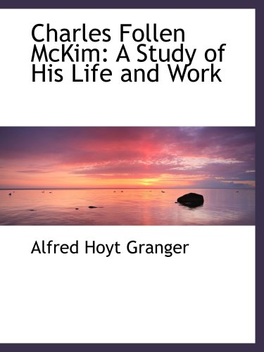 9781103558612: Charles Follen McKim: A Study of His Life and Work