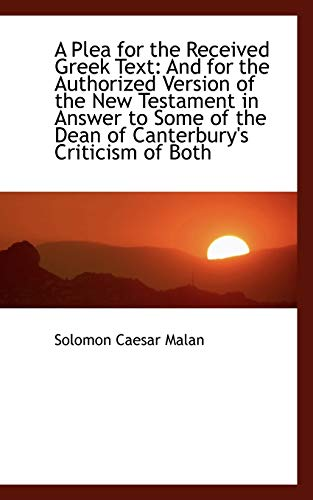 9781103559411: A Plea for the Received Greek Text: And for the Authorized Version of the New Testament in Answer to