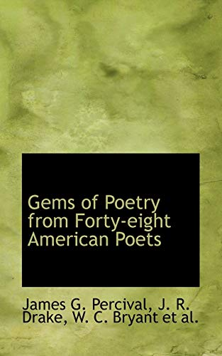 Gems of Poetry from Forty-Eight American Poets: James Gates Percival
