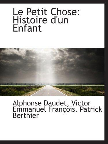 9781103570652: Le Petit Chose: Histoire d'un Enfant