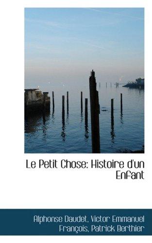 9781103570737: Le Petit Chose: Histoire d'un Enfant