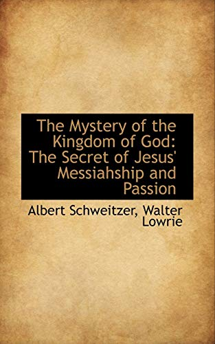 9781103574391: The Mystery of the Kingdom of God: The Secret of Jesus' Messiahship and Passion