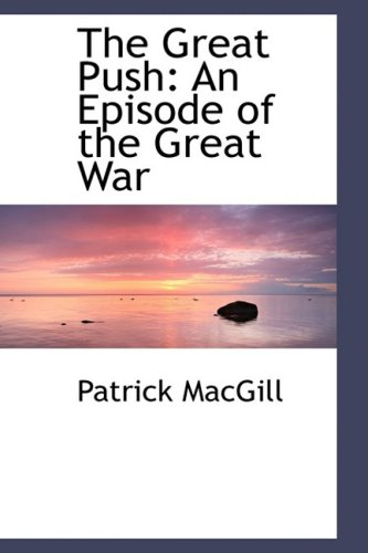 9781103582631: The Great Push: An Episode of the Great War
