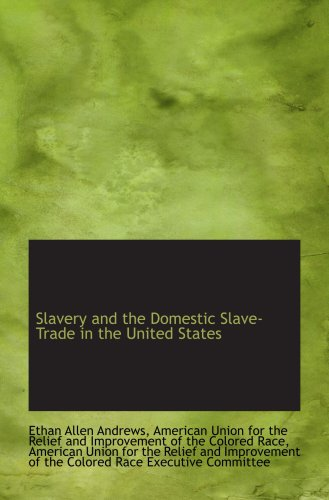 9781103582747: Slavery and the Domestic Slave-Trade in the United States