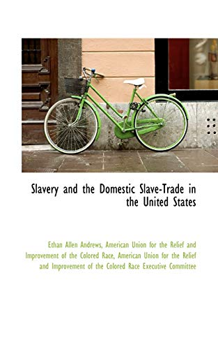 9781103582754: Slavery and the Domestic Slave-Trade in the United States