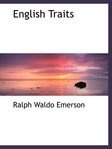 English Traits (1103582895) by Emerson, Ralph Waldo