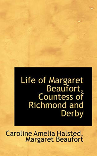 9781103585694: Life of Margaret Beaufort, Countess of Richmond and Derby