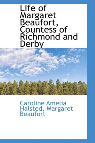9781103585717: Life of Margaret Beaufort, Countess of Richmond and Derby