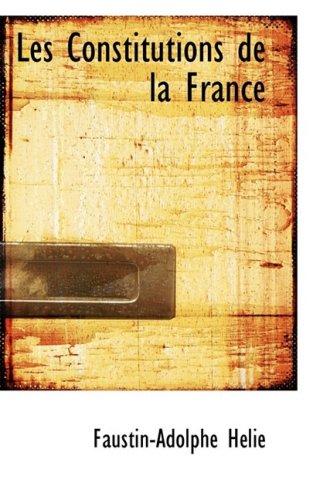 9781103585908: Les Constitutions de la France (French Edition)