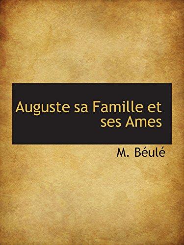 9781103587438: Auguste sa Famille et ses Ames
