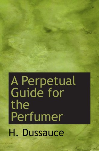 9781103589340: A Perpetual Guide for the Perfumer