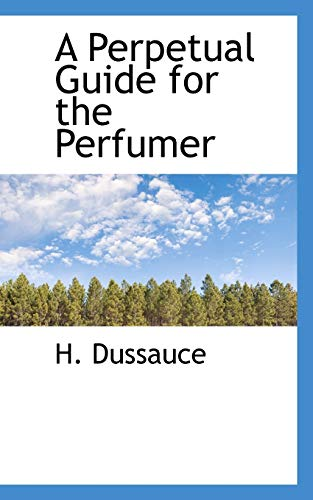 9781103589395: A Perpetual Guide for the Perfumer