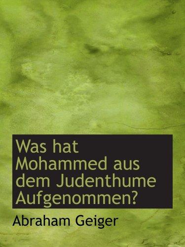 9781103592418: Was hat Mohammed aus dem Judenthume Aufgenommen?