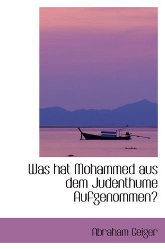9781103592425: Was hat Mohammed aus dem Judenthume Aufgenommen?