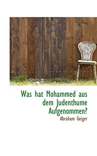 9781103592456: Was hat Mohammed aus dem Judenthume Aufgenommen