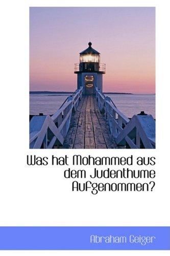 9781103592487: Was hat Mohammed aus dem Judenthume Aufgenommen?
