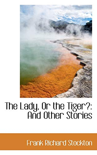 9781103595709: The Lady, Or the Tiger?: And Other Stories (Bibliolife Reproduction)