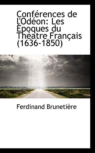 9781103604708: Conférences de l'Odéon: Les Époques du Théatre Français (1636-1850) (French Edition)