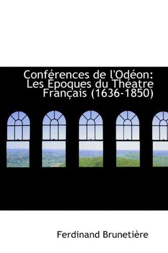 9781103604753: Conférences de l'Odéon: Les Époques du Théatre Français (1636-1850) (French Edition)