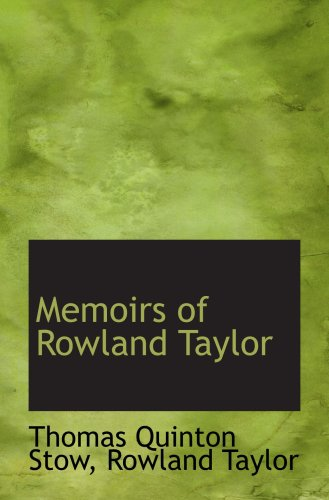 9781103612055: Memoirs of Rowland Taylor