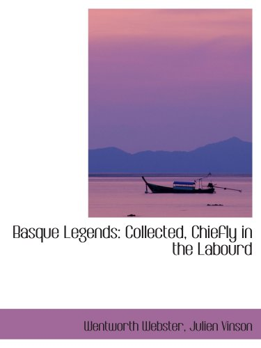 9781103612369: Basque Legends: Collected, Chiefly in the Labourd