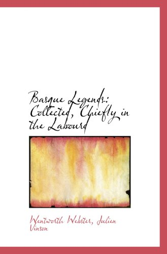 9781103612383: Basque Legends: Collected, Chiefly in the Labourd