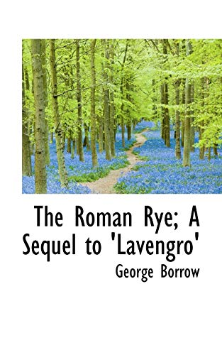The Roman Rye; A Sequel to 'Lavengro': Borrow, George
