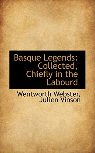 9781103612413: Basque Legends: Collected, Chiefly in the Labourd