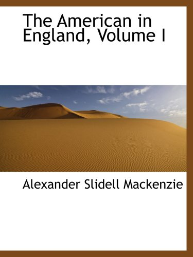 9781103617593: The American in England, Volume I