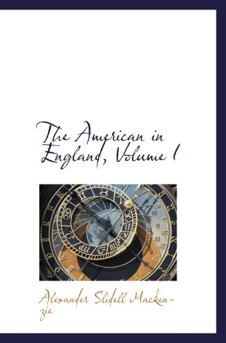 9781103617623: The American in England, Volume I