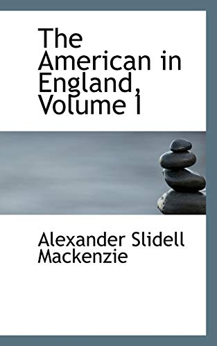 9781103617654: The American in England, Volume I