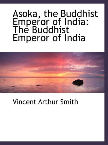 9781103619221: Asoka, the Buddhist Emperor of India: The Buddhist Emperor of India