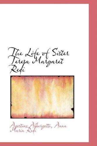 The Life of Sister Teresa Margaret Redi: Albergotti, Anna Maria Redi Agostino