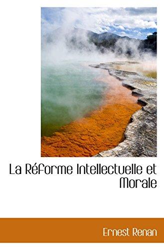 La Réforme Intellectuelle et Morale (9781103623259) by Ernest Renan