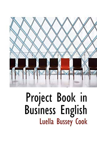 Project Book in Business English: Luella Bussey Cook