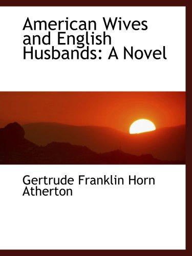 9781103633890: American Wives and English Husbands: A Novel