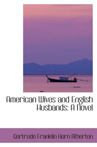 9781103633906: American Wives and English Husbands: A Novel