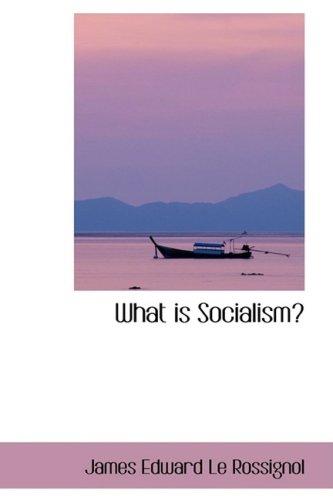 What Is Socialism?: James Edward Le